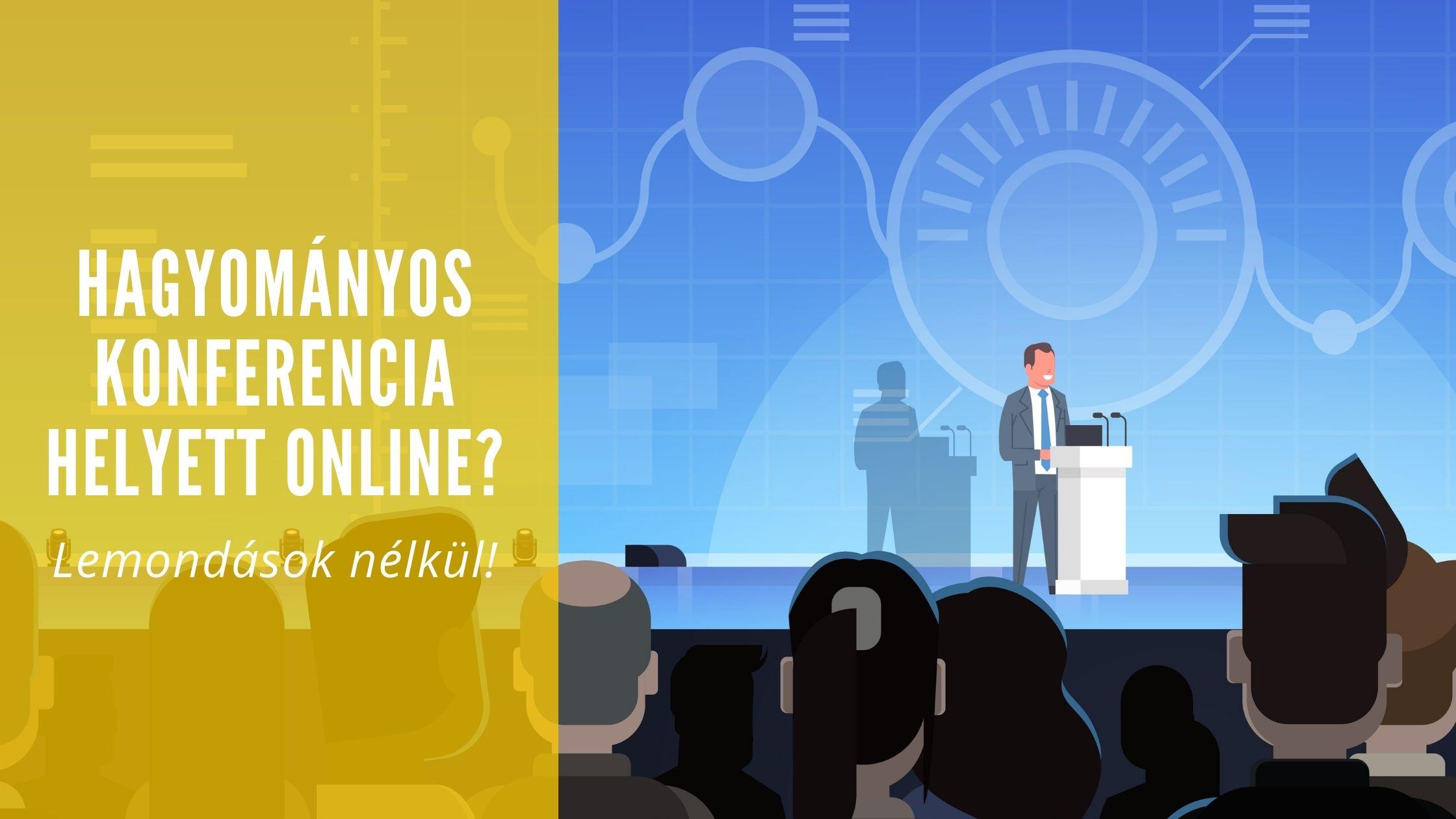 Hagyományos konferencia helyett online