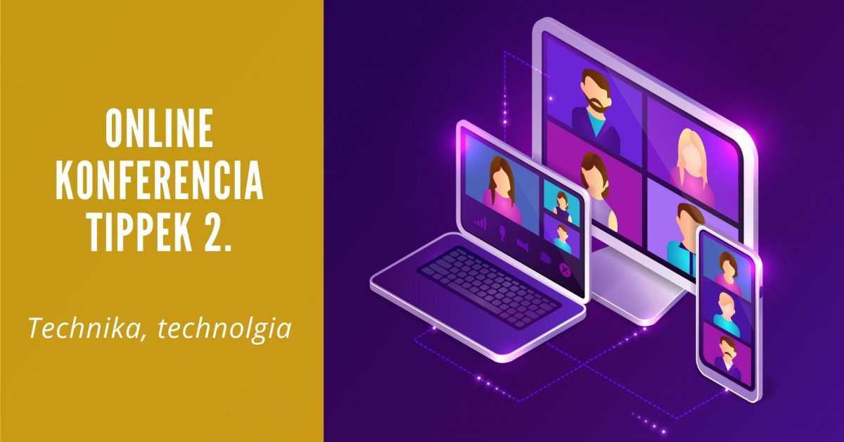 Online konferencia tippek 2 - Technika